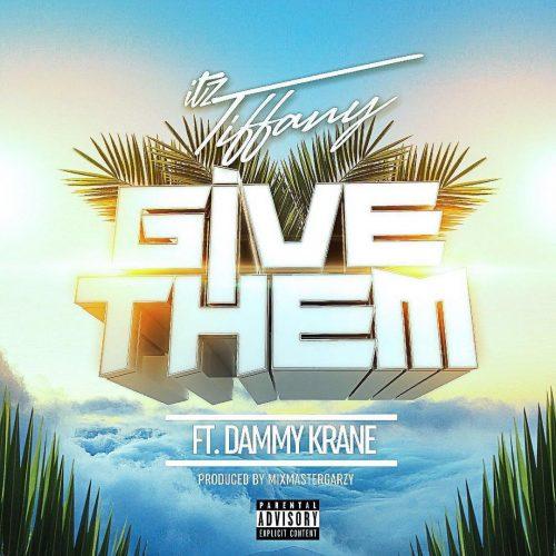 Give Them ft Dammy Krane ~ Itz Tiffany