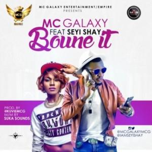Bounce It ft. Seyi Shay ~ MC Galaxy