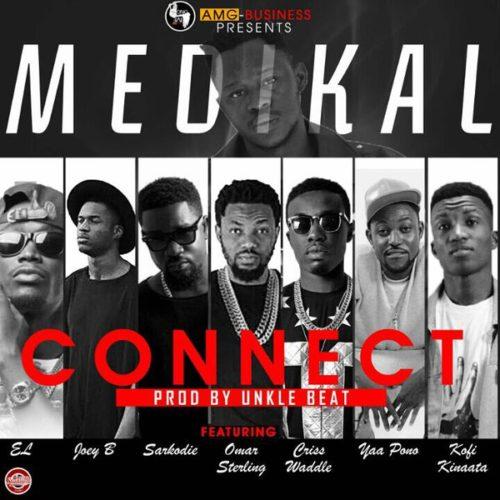 Connect ft Sarkodie, E.L, Joey B, Kofi Kinaata, Criss Waddle, Omar Sterling x Yaa Pono ~ Medikal