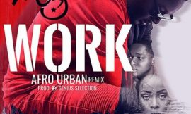 Work (Afro Urban Remix) ft Ko-Jo Cue ~ DJ Micsmith