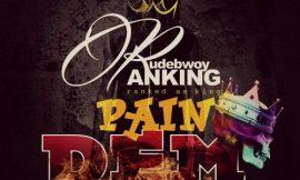 Pain Dem ~ Rudebwoy Ranking