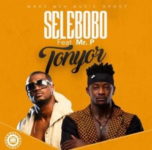 Tonyor ft Mr P ~ Selebobo