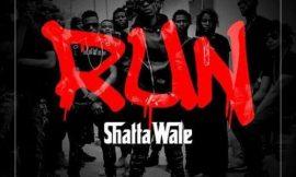 Run ~ Shatta Wale