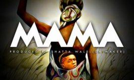 Mama ~ Shatta Wale