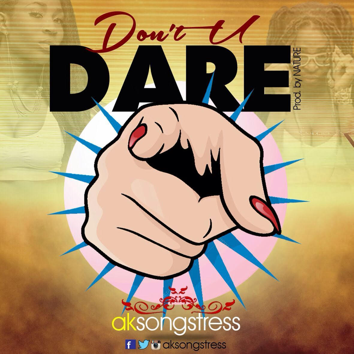 "AK Songstress drops ""Don't U Dare"