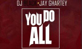 You Do All ~ Jay Ghartey