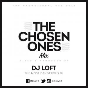 'The Chosen Ones Mix' ~ DJ Loft