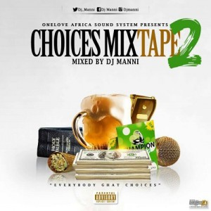 Choices Mixtape Vol  2 ~ DJ Manni