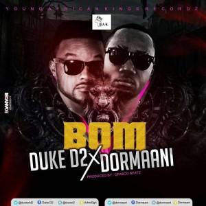 Bom ~ Duke (D2) x Dormaani