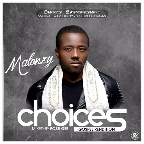 Choices (Gospel Rendition) ~ Malonzy