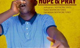 Hope and Pray ~ Nertwork