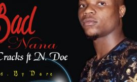 LIl Cracks – Bad Nana ft N.Doe