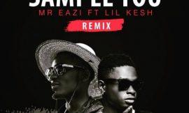 Sample You (Remix) ft Lil Kesh ~ Mr Eazi