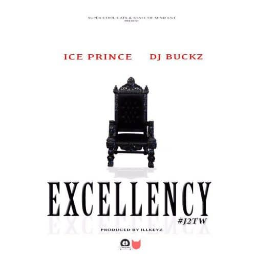 Excellency ft. DJ Buckz ~ Ice Prince