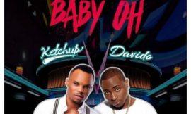 Baby Oh ft Davido ~ KetchUp
