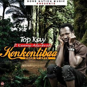 Konkontibaa ft Kwame Adinkrah ~ Top Kay
