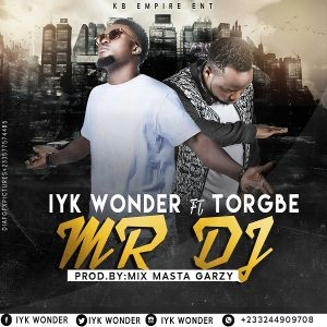 Mr Dj ft Torgbe ~ Iyk Wonder