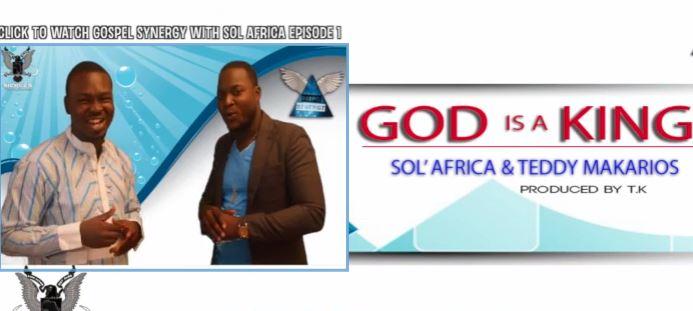 SOL AFRICA & TEDDY MAKARIOS ~ GOD IS A KING