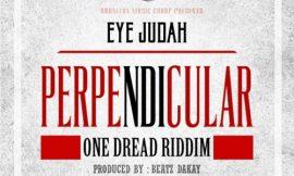 Perpendicular (One Dread Riddim) ~ Eye Judah