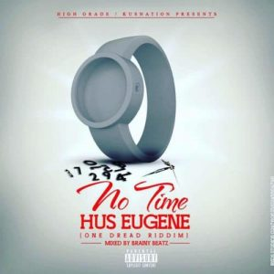 No Time ~ Hus Eugene