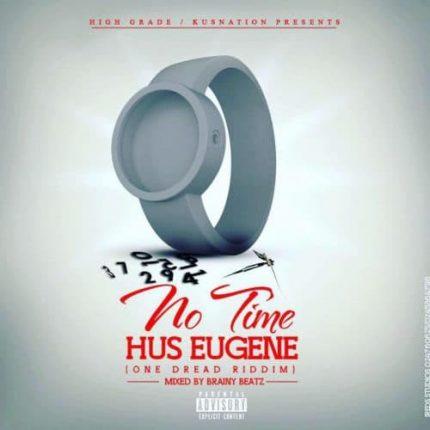 No Time ~ Hus Eugene
