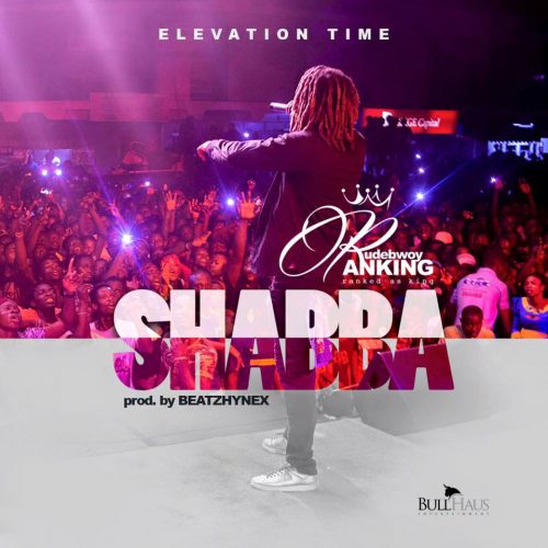 "Rudebwoy Ranking drops new single ""Shabba"""