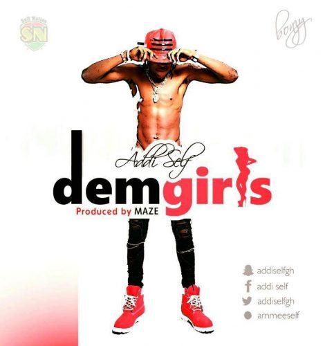 """Addi Self drops this new single """"Dem Gyals"""""""