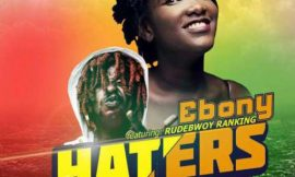 "Ebony Reigns and Rudebwoy Ranking brings us ""Haters Anthem"