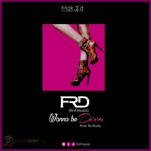 """""""Wanna Be Diva"""", a great tune from FRD"""
