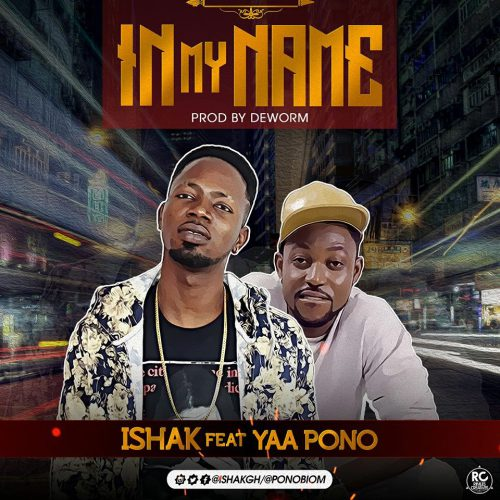 "Ishak says ""In My Name"" featuring Yaa Pono"