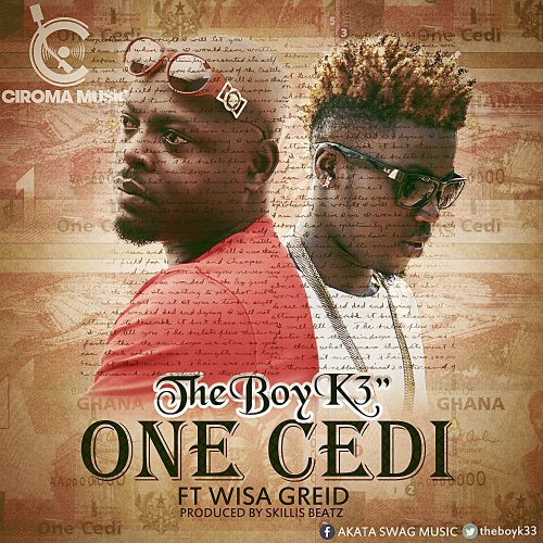 "TheBoiK3 calls this one ""One Cedi"" featuring Wisa Greid"