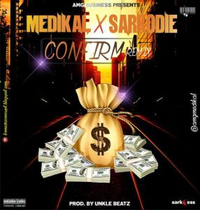 Video: Confirm (Remix) by  Medikal ft Sarkodie