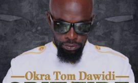 "Okra Tom Dawidi's new single ""Spit Fire"""