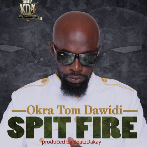 "Okra Tom Dawidi's new single ""Spit Fire"""