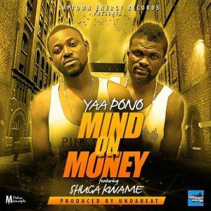 "Yaa Pono says ""Mind On Money"" featuring Shuga Kwame"