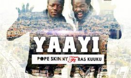 YaaYi coming from Pope Skinny and Ras Kuuku