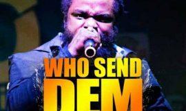 "Ras Kuuku shout out ""Who Send Dem"""