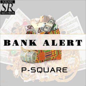 Smashing hit single from P-square called Bank Alert