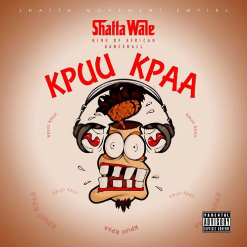 Shatta wale on this single called Kpuu Kpa