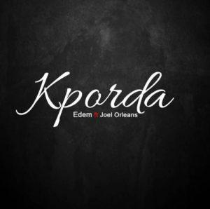 """Edem and Radio Man JOEL new single """"Kporda"""""""