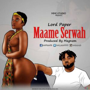 Trust Lord Paper calls this one 'Maame Serwah'