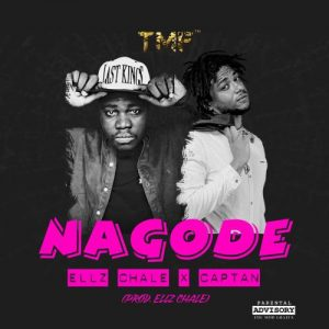 Ellz Chale and Captan brings us this new joint calle 'Nagode'