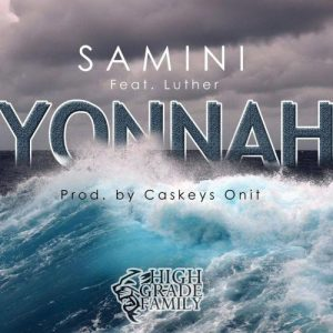 Samini is here with 'Yonnah' featuring Luther
