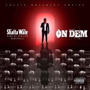 """Shatta Wale """"On Them"""" on this track"""
