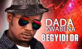 'BEGYIDI DA' from Dada Kwabena