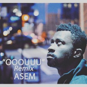 Asem on 'Young MA Cover' calls this one Ooouuu (Remix)