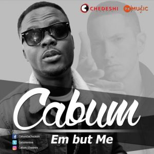 Cabum on a new one dubbed 'Em But Me'