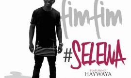 Fimfim features Haywaya on 'Selewa'