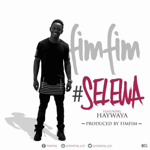Fimfim features Haywaya on 'Selewa'