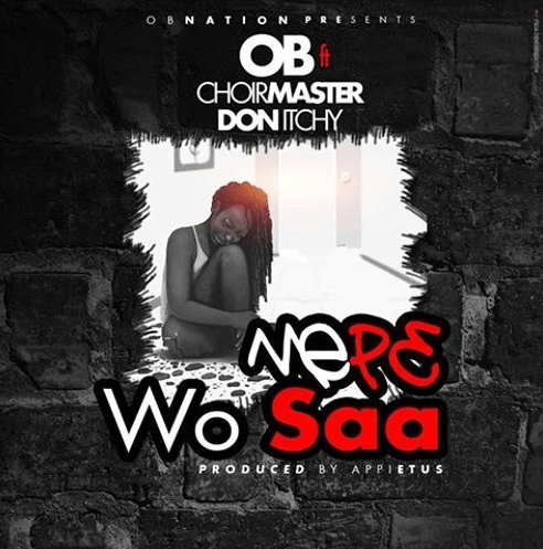 Music video: 'Mepe wo saa' by OB ft Choir Master